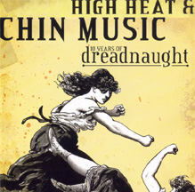 Dreadnaught - High Heat and Chin Music